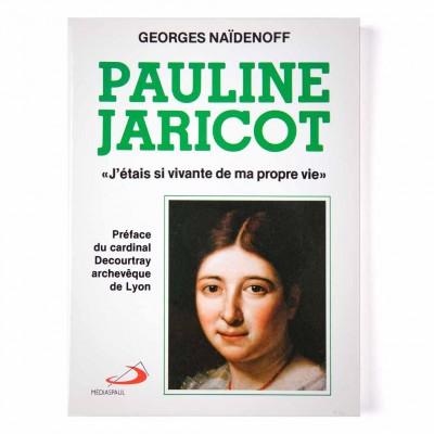 Pauline Jaricot : « j'étais si vivante... »